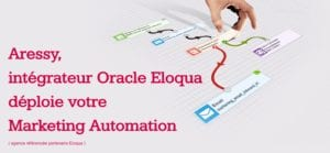 Aressy Agence certifiee Eloqua Oracle Marketing Cloud