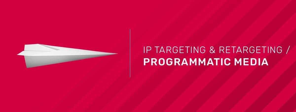 ABM_IP targeting & retargeting-programmatic media