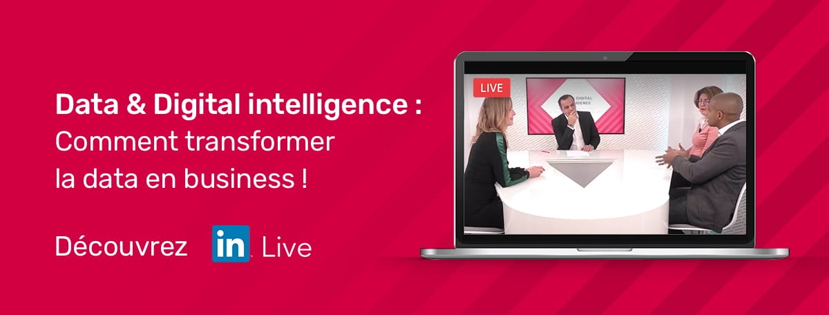 Data & Digital intelligence : Comment transformer la data en business !
