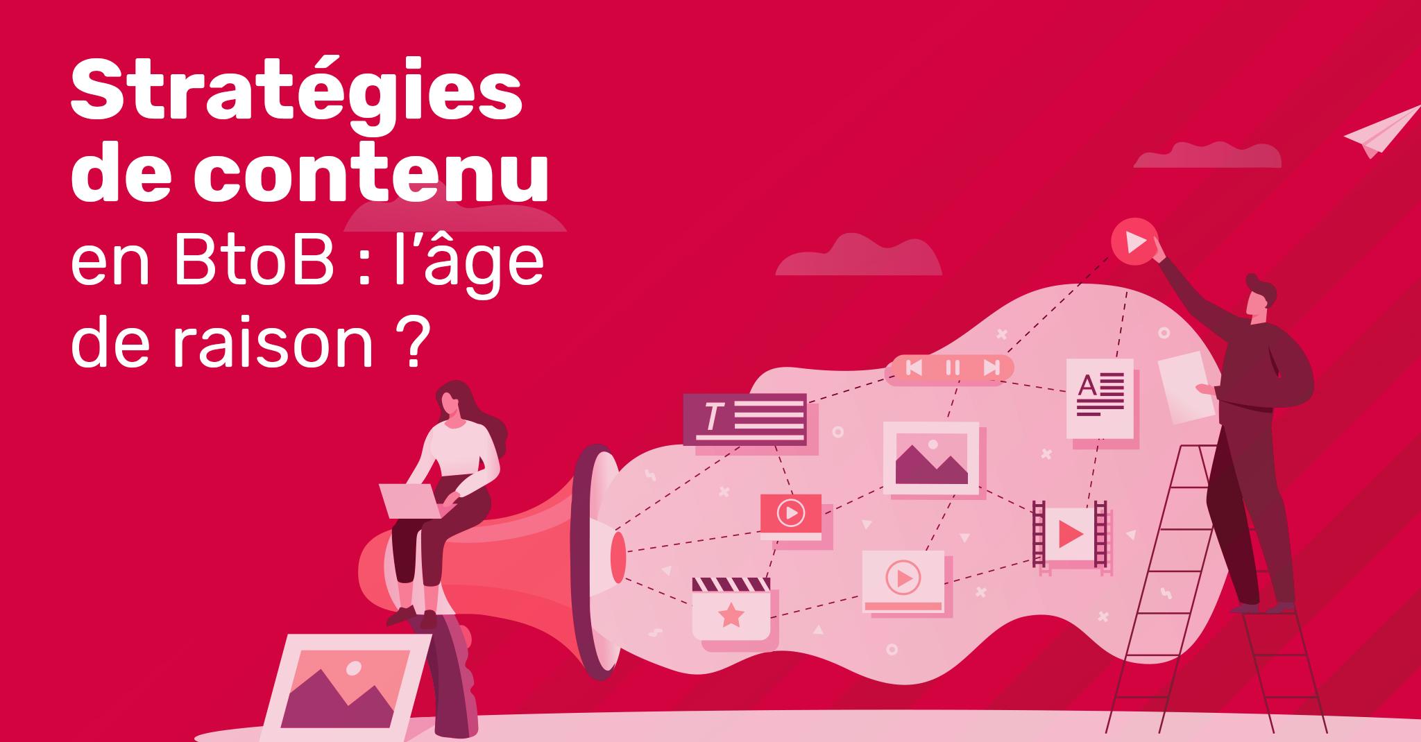 Stratégies de contenu en BtoB: l'âge de raison