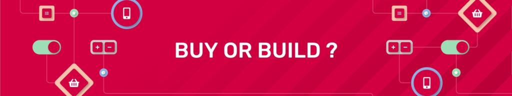Schéma BUY OR BUILD